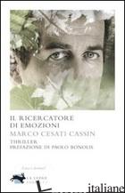 RICERCATORE DI EMOZIONI (IL) - CESATI CASSIN MARCO