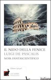 NIDO DELLA FENICE (IL) - DE PASCALIS LUIGI