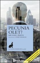 PECUNIA OLET? - PERTH MICHAEL