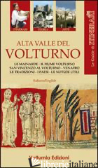 ALTA VALLE DEL VOLTURNO. EDIZ. MULTILINGUE - PAOLONE T. (CUR.)