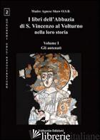 LIBRI DELL'ABBAZIA DI S. VINCENZO AL VOLTURNO NELLA LORO STORIA. EDIZ. MULTILING - SHAW AGNESE; DI IANNI I. (CUR.)