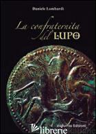 CONFRATERNITA DEL LUPO (LA) - LOMBARDI DANIELE