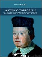 ANTONIO TORTORELLI. UN FRANCESCANO RIFORMATORE SULLA CATTEDRA DI SAN CASTO TRA I - GALLO ERMINIO