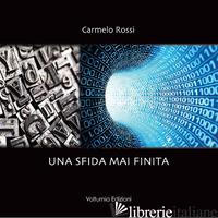 SFIDA MAI FINITA (UNA) - ROSSI CARMELO