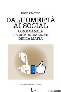 DALL'OMERTA' AI SOCIAL. COME CAMBIA LA COMUNICAZIONE DELLA MAFIA - CICONTE ENZO