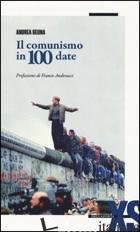 COMUNISMO IN 100 DATE (IL) - GEUNA ANDREA