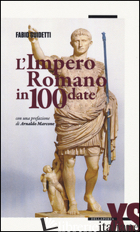 IMPERO ROMANO IN 100 DATE (L') - GUIDETTI FABIO