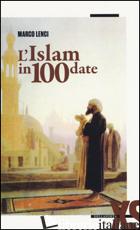 ISLAM IN 100 DATE (L') - LENCI MARCO
