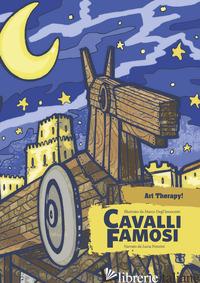 CAVALLI FAMOSI. IL PRIMO COLOURING BOOK PER IMPARARE LA STORIA E DIMENTICARE LO  - PONZINI LUCIA