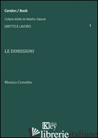 DIMISSIONI (LE) - CROVETTO MONICA