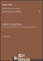 REATI SOCIETARI. FALSE COMUNICAZIONI E TUTELA DEL CAPITALE SOCIALE (I) - ZAZA CARLO