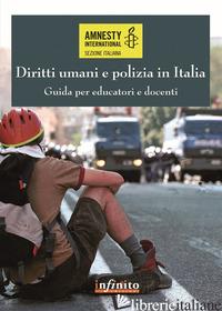 DIRITTI UMANI E POLIZIA IN ITALIA. GUIDA PER EDUCATORI E DOCENTI - AMNESTY INTERNATIONAL (CUR.)
