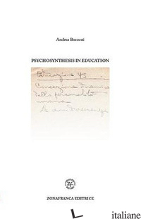 PSYCHOSYNTHESIS IN EDUCATION - BOCCONI ANDREA