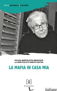 MAFIA IN CASA MIA (LA) - BARTOLOTTA IMPASTATO FELICIA; PUGLISI ANNA; SANTINO UMBERTO