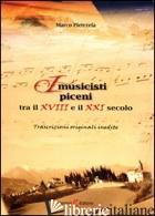 MUSICISTI PICENI TRA XVIII E XXI SEC. TRASCRIZIONI ORIGINALI - PIETRZELA MARCO