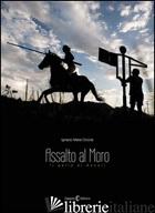 ASSALTO AL MORO. EDIZ. ITALIANA E INGLESE. CON DVD - COCCIA IGNACIO M.