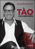 TAO DELL'ALIMENTAZIONE (IL) - MARIANI MAURO MARIO
