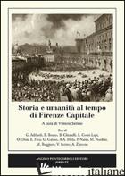 STORIA E UMANITA' AL TEMPO DI FIRENZE CAPITALE - SERINO V. (CUR.)