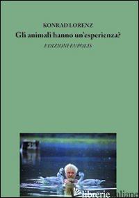 ANIMALI HANNO UN'ESPERIENZA? (GLI) - LORENZ KONRAD; CELENTANO M. (CUR.)