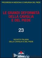 GRANDI DEFORMITA' DELLA CAVIGLIA E DEL PIEDE (LE) -