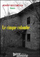 CINQUE COLOMBE (LE) - GECCHELIN JENNY