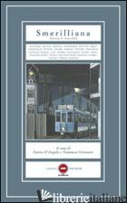 SMERILLIANA. SEMESTRALE DI CIVILTA' POETICHE. VOL. 17 - D'ANGELO E. (CUR.); OTTONIERI T. (CUR.)