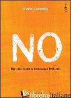 NO. BREVI INTERVENTI IN PARLAMENTO 2008-2011 - COLOMBO FURIO; BOSCAINO M. (CUR.)