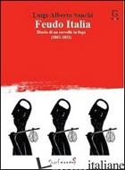 FEUDO ITALIA. DIARIO DI UN CERVELLO IN FUGA (2001-2011) - SANCHI LUIGI ALBERTO