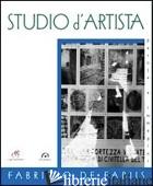 STUDIO D'ARTISTA. EDIZ. ILLUSTRATA - DE FABIIS FABRIZIO