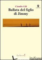 BALLATA DEL FIGLIO DI JIMMY - GILI CLAUDIO