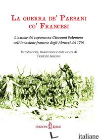 GUERRA DE' PAESANI CO' FRANCESI. L'AZIONE DEL CAPOMASSA GIOVANNI SALOMONE NELL'I - AMICONI F. (CUR.)
