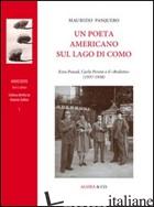 POETA AMERICANO SUL LAGO DI COMO. ERZA POUND, CARLO PERONI E IL «BROLETTO» (1937 - PASQUERO MAURIZIO