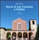 STORIE DI SAN CASSIANO E DEBBIA - ROSSI ROBERTA