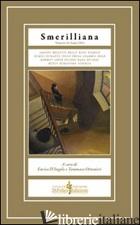 SMERILLIANA. SEMESTRALE DI CIVILTA' POETICHE. VOL. 16 - D'ANGELO E. (CUR.); OTTONIERI T. (CUR.)