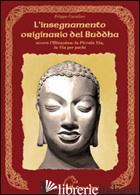 INSEGNAMENTO ORIGINARIO DEL BUDDHA OVVERO L'HINAYANA. LA PICCOLA VIA, LA VIA PER - CAVALLARI FILIPPO