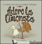 ADORO LA LIMONATA. EDIZ. A COLORI - SOMMERSET MARK; SOMMERSER ROWAN