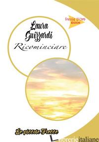 RICOMINCIARE - GUIZZARDI LAURA