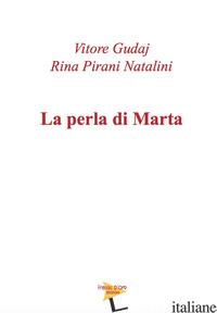 PERLA DI MARTA (LA) - PIRANI NATALINI RINA; GUDAJ VITORE