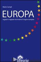 EUROPA. RAGAZZI E RAGAZZE RISCRIVIAMO IL SOGNO EUROPEO - CAMPLI MARIO