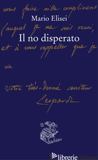 NO DISPERATO (IL) - ELISEI MARIO