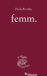 FEMM. - RIVOLTA PAOLA