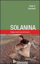 SOLANINA. MANGIARE PATATE SENZA MAL DI PANCIA - SACCHETTI LINDA E.