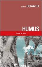 HUMUS. DIARIO DI TERRA - BONAVITA BIANCA