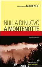 NIENTE DI NUOVO A MONTENOTTE - MARENCO ALESSANDRO