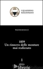 1859. UN RINNOVO DELLE MONTURE MAI REALIZZATO - BENOCCI WALTER