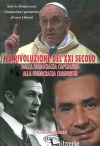 RIVOLUZIONE DEL XXI SECOLO. DALLA DEMOCRAZIA CAPITALISTA ALLA DEMOCRAZIA COMUNIS - CARAPELLI ROMEO