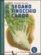 SEDANO, IL FINOCCHIO, IL CARDO (IL) - FRANCOLINI FRANCESCO