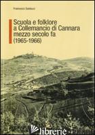 SCUOLA E FOLKLORE A COLLEMANCIO DI CANNARA MEZZO SECOLO FA (1965-1966) - SANTUCCI FRANCESCO; MENCARELLI A. (CUR.)