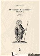 CENTENARIO DI SAN RINALDO 1217-2017 (IL) - MENICHELLI ANGELO