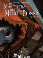 MASCHERA DELLA MORTE ROSSA (LA) - ROCCHI MARCO; DELL'OLIO GIUSEPPE